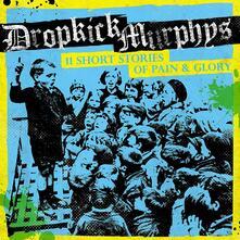 11 Short Stories of - Vinile LP di Dropkick Murphys