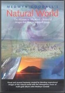 Medwyn Goodall. Natural World (DVD) - DVD di Medwyn Goodall