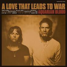 A Love That Leads to War - Vinile LP di Aquarian Blood