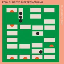 All in Good Time - Vinile LP di Eddy Current Suppresion Ring
