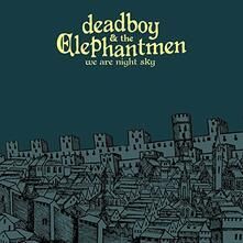 We Are Night Sky - Vinile LP di Deadboy & the Elephantmen