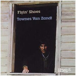 Flyin' Shoes - Vinile LP di Townes Van Zandt