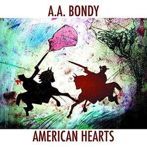 American Hearts - Vinile LP di A.A. Bondy