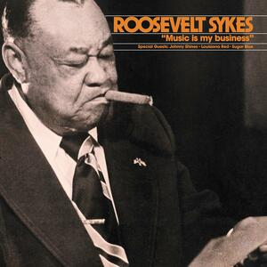Music Is My Business - Vinile LP di Roosevelt Sykes