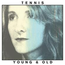 Young and Old - Vinile LP di Tennis