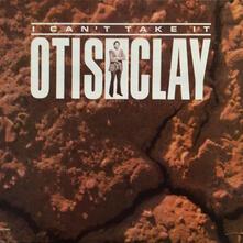 I Can't Take it - Vinile LP di Otis Clay
