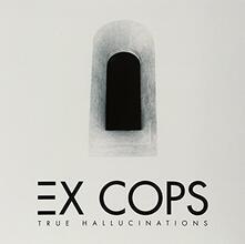 True Hallucinations - Vinile LP di Ex Cops
