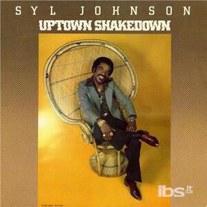 Uptown Shakedown - Vinile LP di Syl Johnson