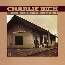 So Lonesome I Could Cry - Vinile LP di Charlie Rich