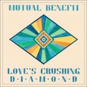 Love's Crushing Diamond - Vinile LP di Mutual Benefit