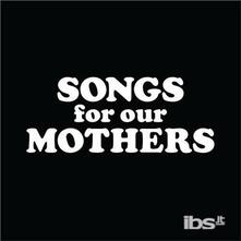 Songs For Our Mothers - Vinile LP di Fat White Family