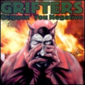 Crappin' You Negative - Vinile LP di Grifters
