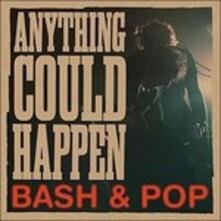 Anything Could Happen - Vinile LP di Bash & Pop