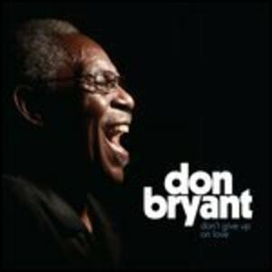 Don't Give Up on Love - Vinile LP di Don Bryant