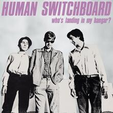 Who's Landing in My Hangar? (Coloured Vinyl) - Vinile LP di Human Switchboard