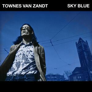 Sky Blue (Coloured Vinyl) - Vinile LP di Townes Van Zandt