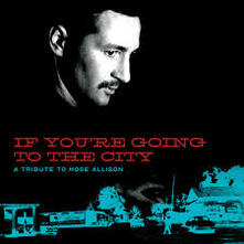 If You're Going to the City. A Tribute to Mose Allison - Vinile LP