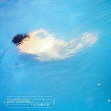 You Know I'm Not Going Anywhere - Vinile LP di Districts