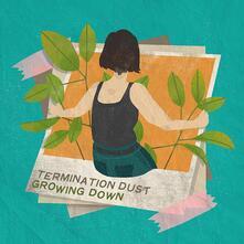 Growing Down - Vinile LP di Termination Dust