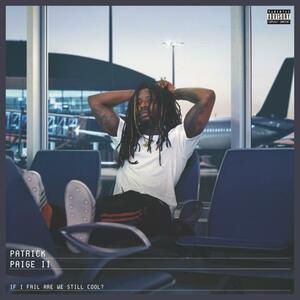 CD If I Fail Are We Still Cool? Patrick Paige II