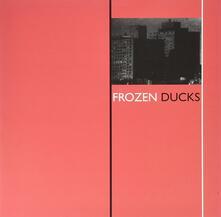 Frozen Ducks - Vinile LP di Frozen Ducks