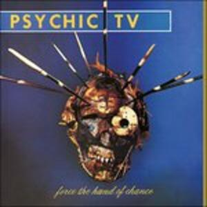 Force the Hand of - Vinile LP di Psychic TV