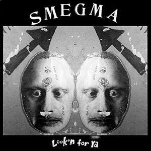Look'n for ya - Vinile LP di Smegma