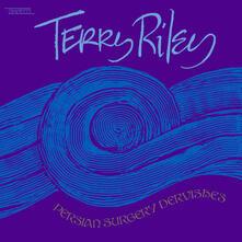 Persian Surgery Dervishes - Vinile LP di Terry Riley
