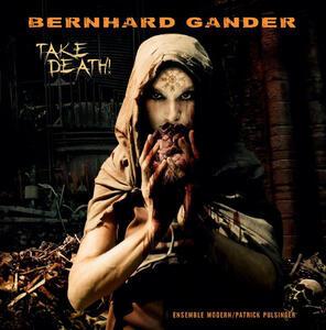 Take Death! - Vinile LP di Ensemble Modern,Patrick Pulsinger,Bernhard Gander