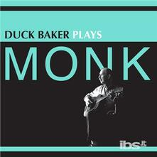 Duck Baker Plays Monk - Vinile LP di Duck Baker
