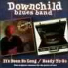 It's Been So Long - Ready to Go - CD Audio di Downchild Blues Band