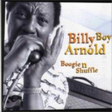 Boogie'n'Shuffle - CD Audio di Billy Boy Arnold