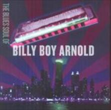 The Blues Soul of - CD Audio di Billy Boy Arnold