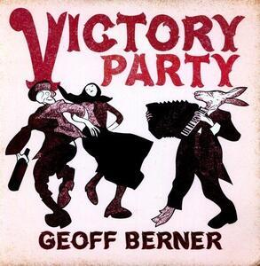 Victory Party - Vinile LP di Geoff Berner