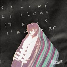 27 fois l'aurore - Vinile LP di Salomé Leclerc