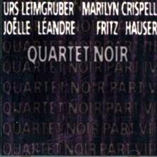 Quartet Noir - CD Audio di Marilyn Crispell,Joelle Leandre,Fritz Hauser