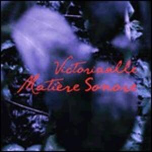 Victoriaville Matieré Sonore - CD Audio di Francisco Lopez,Louis Dufort,Chantal Dumas
