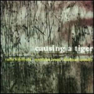 Causing a Tiger - CD Audio di Carla Kihlstedt,Matthias Bossi,Shahzad Ismaily