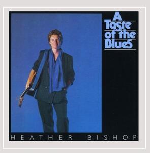 A Taste of the Blues - CD Audio di Heather Bishop