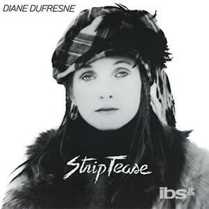 Strip-Tease - CD Audio di Diane Dufresne