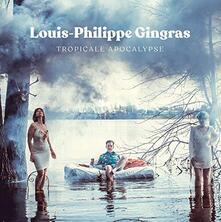 Tropicale apocalypse - Vinile LP di Louis-Philippe Gingras