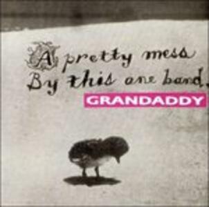 Pretty Mess By This One - CD Audio di Grandaddy