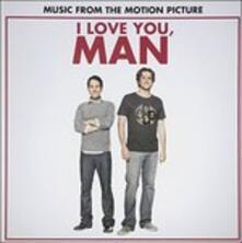 I Love You Man (Colonna Sonora) - CD Audio