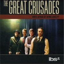 Who's Afraid of Being - CD Audio di Great Crusades