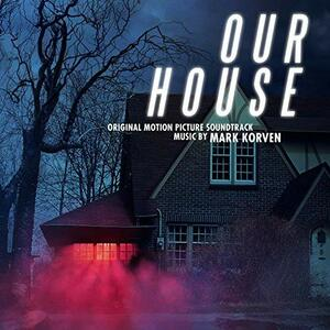 Our House (Colonna Sonora) - Vinile LP di Mark Korven