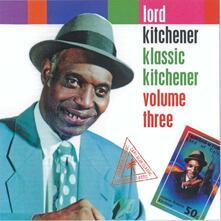 Klassic Kitchener vol.3 - CD Audio di Lord Kitchener
