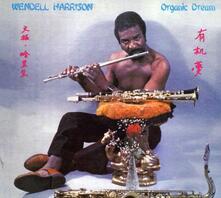 Organic Dream - CD Audio di Wendell Harrison