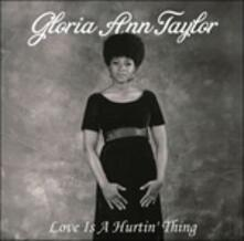 Love Is a Hurtin' Thing - CD Audio di Gloria Ann Taylor