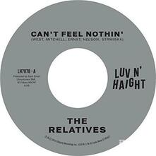 Can't Feel Nothin / No Man Is An Island - Vinile 7'' di Relatives