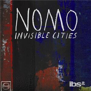 Invisible Cities - Vinile LP di Nomo